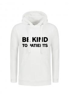 Hoodie Be Kind To Patients Blanc
