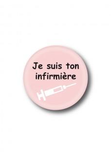 Badge Je suis ton infirmière