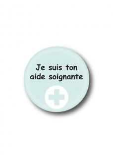 Badge Je suis ton aide soignante